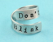 SALE - Don't Blink Ring - Adjustable Twist Aluminum Ring - Handstamped Ring