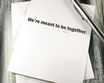Adult General Greeting Card - Were Meant To Be Naked Together - Dirty Card