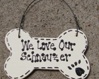 29-2083SR- We Love Our Schnauzer or I Love My Schnauzer