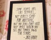 Some people are like Slinkies.. Custom quote for Elisa Swedlund - Barph