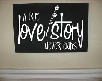 Custom Personalized Wooden sign-A True Love Story Never Ends