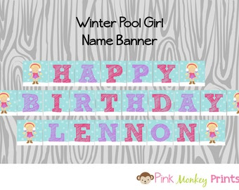 DIY - Girl Winter Pool Party Birthday Name Banner- Coordinating Items Available