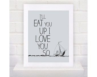 Digital Download Where the Wild Things Are Nursery Art , I'll Eat You Up I Love You So - 8x10 or 11x14