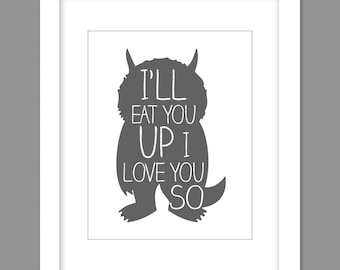 Digital Download Where the Wild Things Are Nursery Art print Print kids, I'll Eat You Up I Love You So - 8x10 or 11x14