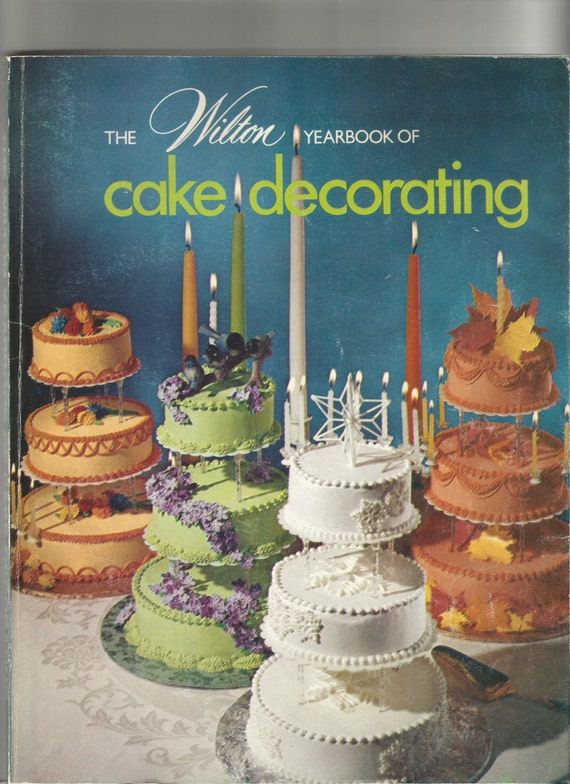 Wilton Flower And Cake Design Book : 1974 Wilton Yearbook Cake Decorating by QuiltingRomance on ...