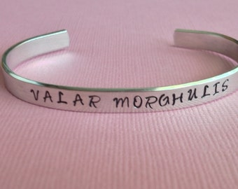 Valar Morghulis Game of Thrones Inspired Cuff Bracelet Hand Stamped - Gift Under 20
