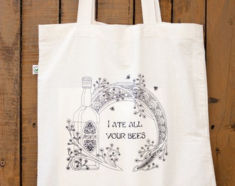 Eco-friendly organic cotton tote bag 'I ate all your bees'