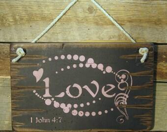 Love, 1 John 4:7, Antiqued, Wooden Verse Sign