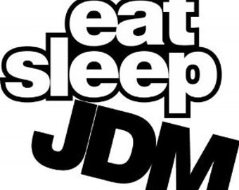 "Eat Sleep JDM 5.5"" Vinyl Decal Widow Sticker for Car, Truck, Motorcycle, Laptop, Ipad, Window, Wall, ETC"