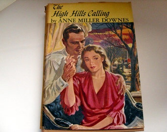 The High Hills Calling -  Anne Miller Downes, 1950s fiction, woolen mill, small town America, New York