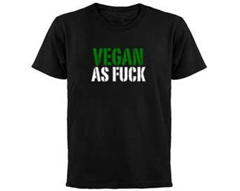 Vegan As F*ck Animal Rights Activist Unisex T-shirt