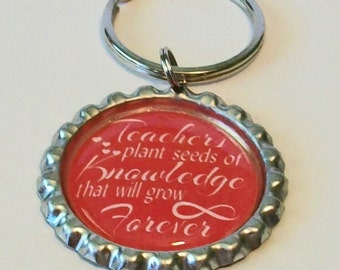 Bright Red Teachers Plant Seeds of Knowledge That Will Grow Forever Metal Flattened Bottlecap Keychain Great Gift
