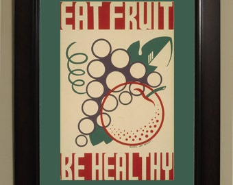 Eat fruit - be healthy WPA Poster - 3 sizes available, one price.