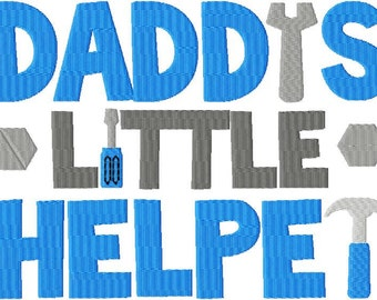 INSTANT DOWNLOAD Daddys Little Helper Machine Embroidery Design