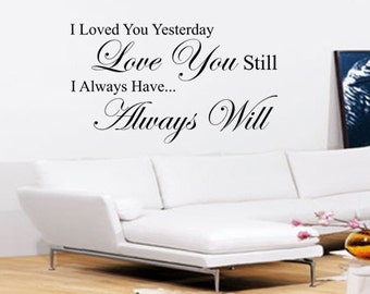 I Loved You Yesterday Wall Art - Vinyl Wall Art Sticker Decal