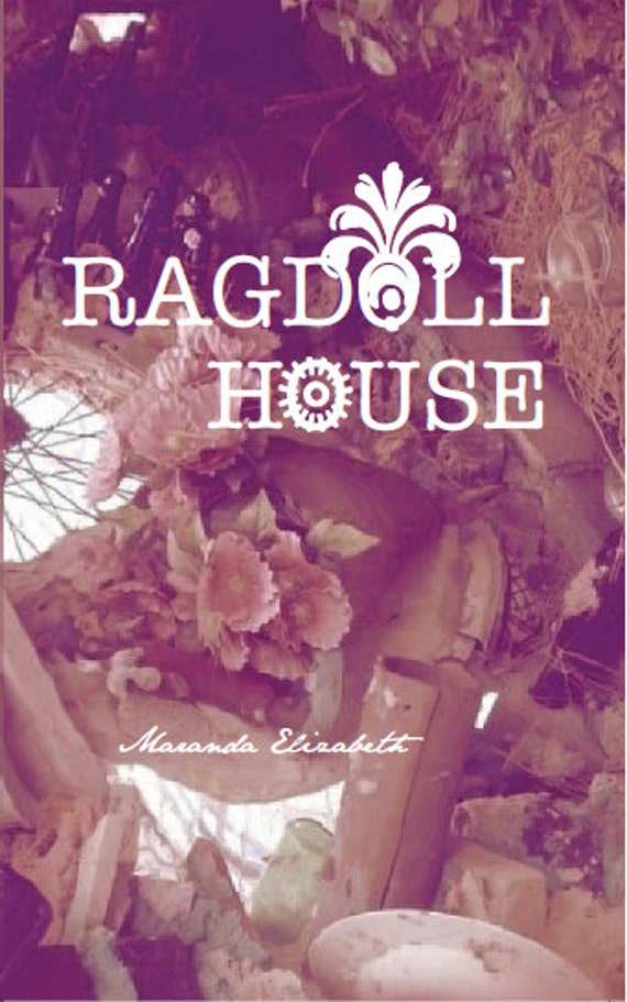 RAGDOLL HOUSE - novel - Maranda Elizabeth
