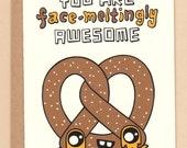 Face-Meltingly Awesome Pretzel Card