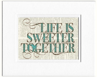 life is sweeter together sign