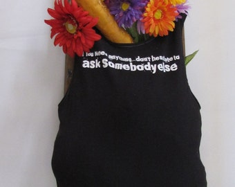 Ask Somebody Else Reusable Market/Shopping Tote Bag