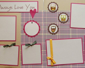 OWL ALWAYS LoVe YOU 12x12 Premade Scrapbook Pages - I Love You -- SaLe