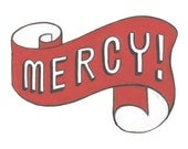 mercy (4x6 print)
