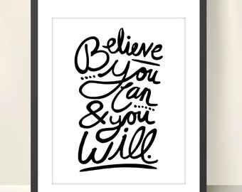 Believe You Can - Inspiring 8x10 inch Print on A4 (in Crisp White and Black)