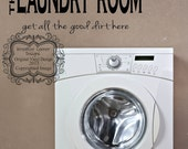 The Laundry Room Get All The Good Dirt Here Vinyl Decal