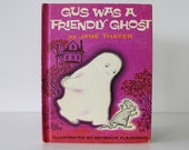 Gus Was A Friendly Ghost by Jane Thayer, Illustrated by Seymour Fleishman - Vintage Children's Book - 1962 - Hardcover Kids Picture Book