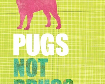 Pugs, Not Drugs Art Print