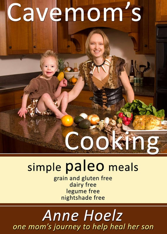 Cookbook, Paleo - Cavemoms Cooking, simple paleo meals, Print Version