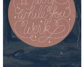 Typographic Print Twerk While You Werk Typography Art