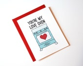 Valentine's Day Card - Valentine Card - Anniversary Card -You're My Love Oven - I Love You Card