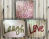 Live Love Laugh Wall Decor - Customize Colors and Organize To Your Liking