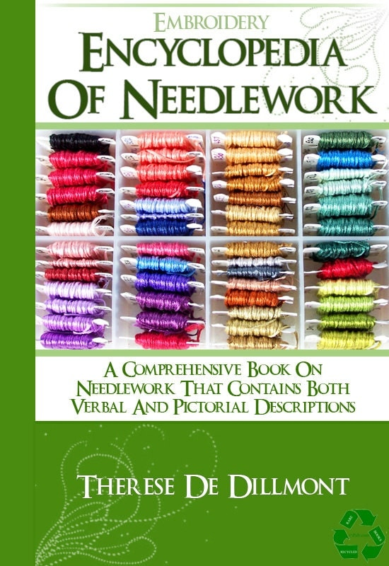 The EMBROIDERY ENCYCLOPEDIA Of NEEDLEWORK Tutorial Book 588
