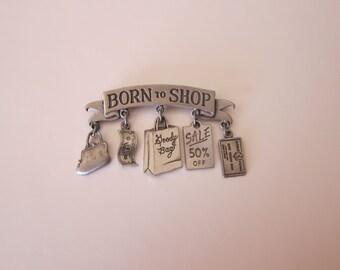 JJ Pewter Born to Shop Vintage Banner Brooch