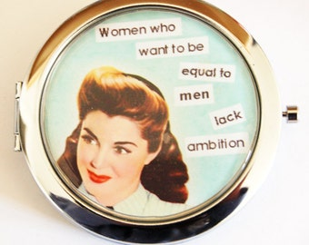 Funny compact mirror, Retro, humor, funny saying, pocket mirror, compact mirror, purse mirror, sassy women, funny mirror, ambition (2158)