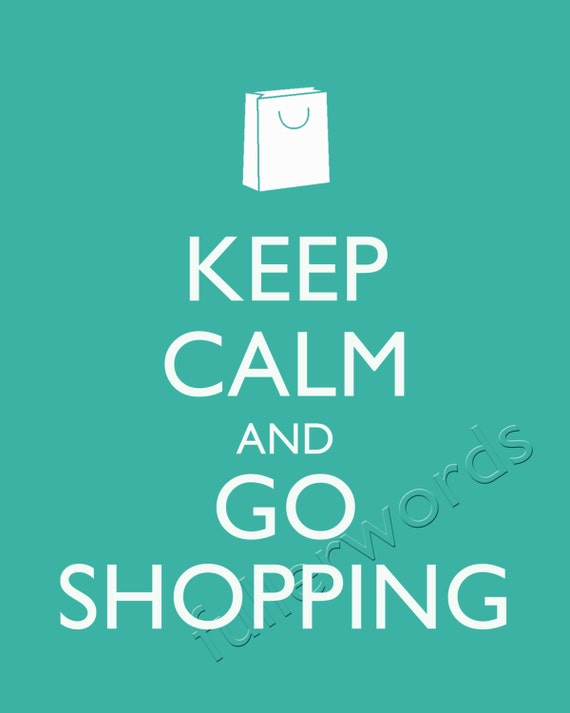 Items similar to Keep Calm and Go Shopping - digital printable ...