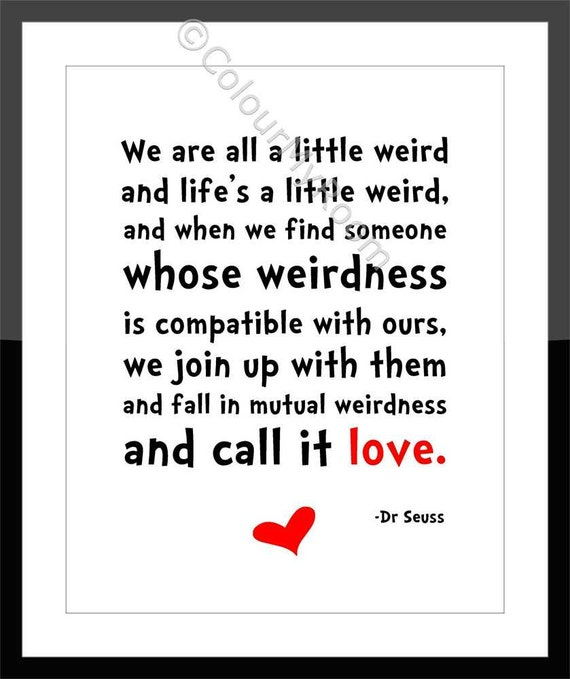 DR SEUSS WEIRD Love Quote 8x10 Printable Wall Art By