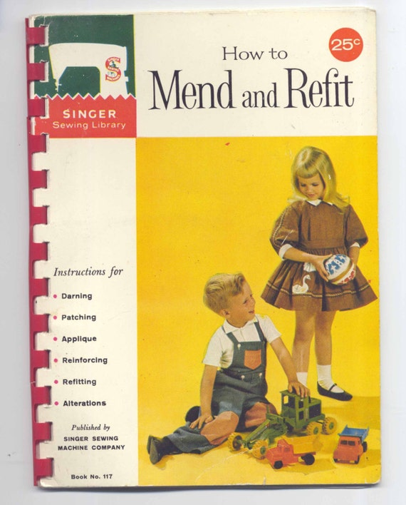 1960s How to Mend and Refit Book - Singer Sewing Library - Book 117