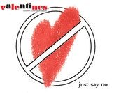 Just Say No Anti-Valentine Greeting Card