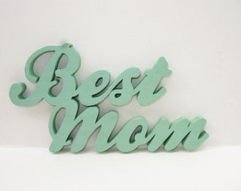 Wood Sign Best Mom, Mother's Day Gift, Handmade Wood Sign, Party Decor,Christening gift ,Christmas gift