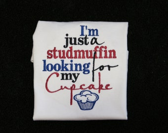 Studmuffin looking for cupcake shirt or one piece baby bodysuit