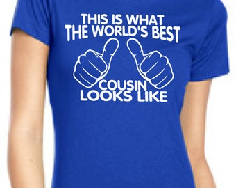 This Is What The World's Best Cousin Looks Like T-Shirt This is what the best cousin shirt looks like tshirt baby shower