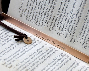 Custom Stamped Bookmark - Be The Change - in Bronze. Perfect Keepsake for Teacher Gift, Graduation or Birthday