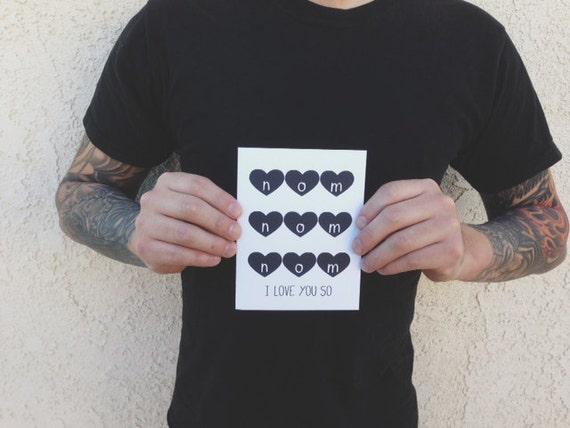 Nom Nom Nom Greeting Card. I love you so. I love you Greeting card.