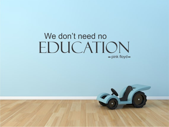 Vinyl Wall Decal We Don T Need No Education Pink Floyd