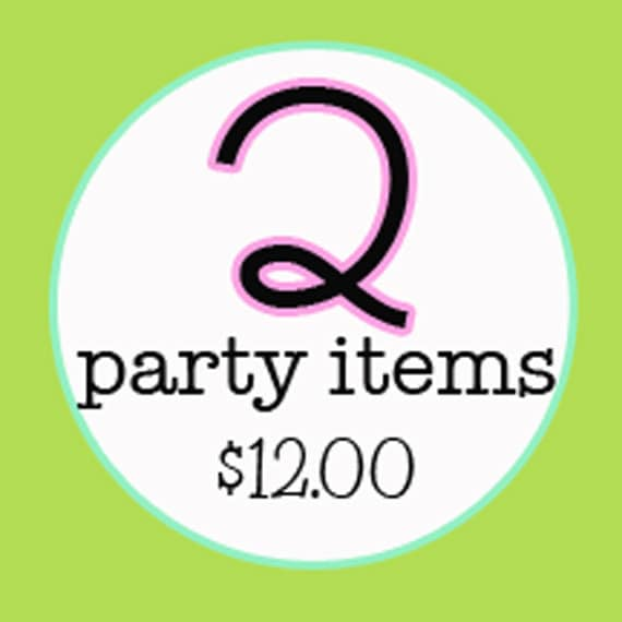2 Party Items of Choice Digital Print By You. girlsatplay Etsy girls at play