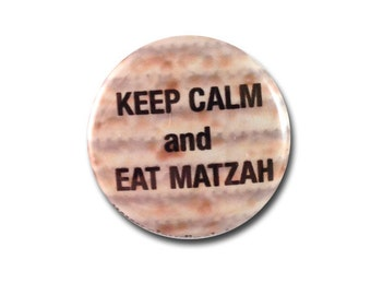 keep calm and eat matzah pinback button or matzah magnet passover pin judaica