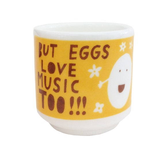 But Eggs Love Music Too, Ceramic Egg Cup.