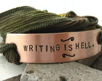 Writer's Bracelet, Writing is Hell, Writer Gift, Author gift, Novelist gift, choice of ribbon color and metal, 30 character max